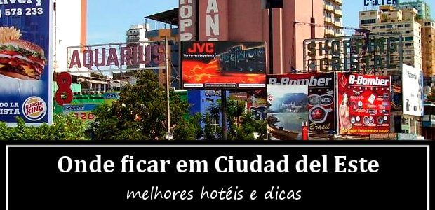 Onde ficar em Ciudad del Este, Paraguai? Melhores Hotéis em Ciudad del Este!