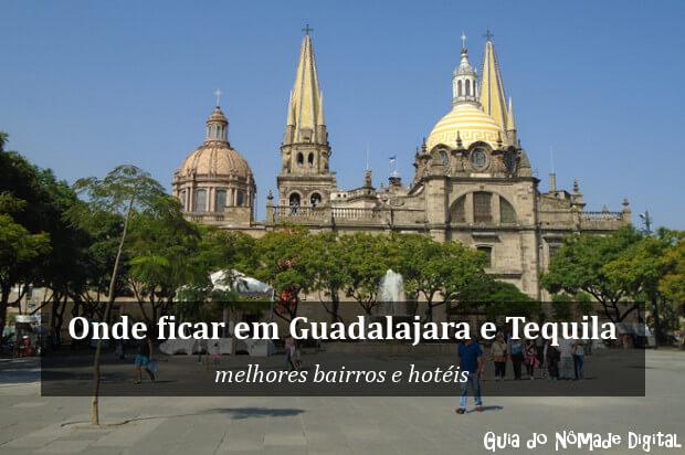 Onde ficar em Guadalajara e Tequila, México